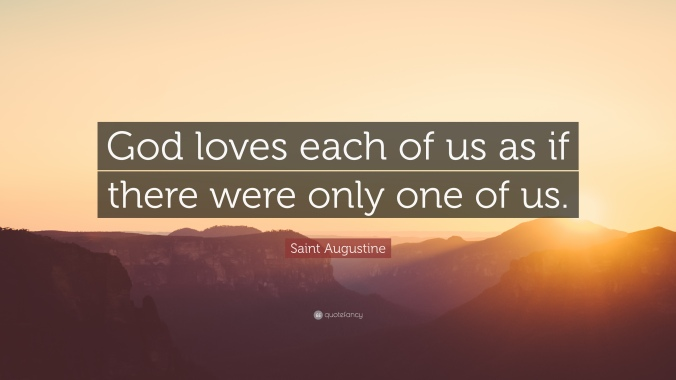 113408-saint-augustine-quote-god-loves-each-of-us-as-if-there-were-only